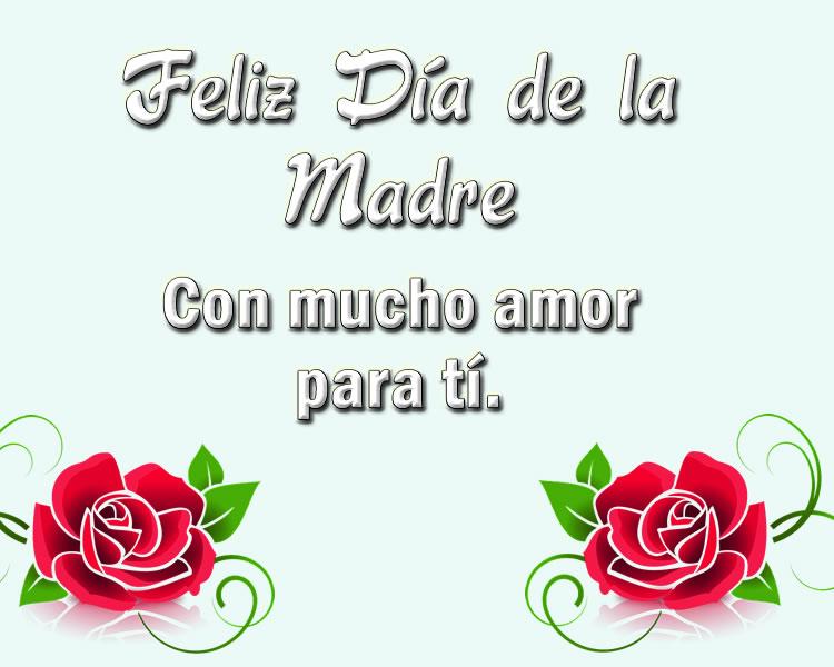 Felíz día de la madre con mucho amor